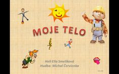MOJE TELO Slovak Language, Mojito, Human Body, Homeschool, Education, Disney Characters, Youtube, Autism, Teaching