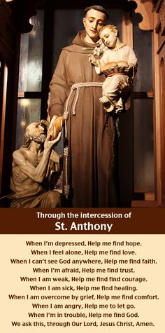 """sjpmv: """"A prayer through the intercession of Saint Anthony of Padua (June 13 feast day). The years of searching for Jesus in prayer, of reading sacred Scripture and of serving Him in poverty, chastity and obedience had prepared Anthony to allow the. Catholic Religion, Catholic Quotes, Catholic Saints, Patron Saints, Roman Catholic, Catholic Art, Catholic Prayers Daily, Saint Mary Catholic, Catholic Herald"""