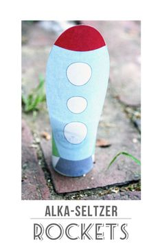Alka-Seltzer Rockets - fun activity for kids! Great for outer space preschool theme