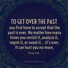 To get over the past