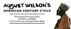 Listen: August Wilson's American Century Cycle