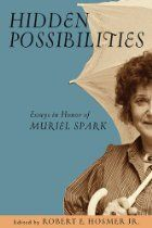 """Hidden Possibilities: Essays in Honor of Muriel Spark By Robert Ellis Hosmer - Hidden Possibilities Described by David Lodge as """"the most gifted and innovative writer of her generation,"""" Muriel Spark had a literary career that spanned from the late 1940s until her death in 2006, and included poems, stories, plays, essays, and, most notably, novels. The extensive bibliography of her works included in this collection reveals the astonishing output of a powerful and sustained creative spirit."""