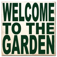 Welcome To The Garden Box Sign