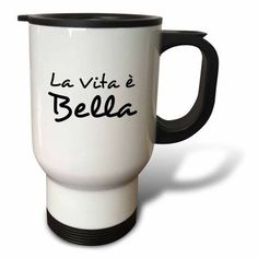 3dRose La Vita e Bella - Life is Beautiful in Italian - black and white text, Travel Mug, 14oz, Stainless Steel