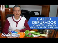 SS72   CALDO DEPURADOR - DIABETES, HÍGADO GRASO, HIPERTENSIÓN Y DIURÉTICO   LUIS ANTONIO MELÓN GÓMEZ - YouTube Liver Cleanse, Cleanse Diet, Diabetes, Healthy Recipes, Healthy Food, Natural Remedies, Clothing, Youtube, Beauty