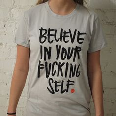Believe In Yourself Tee Wmn's, £18.30, now featured on Fab.