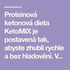 Proteinová ketonová dieta KetoMIX je postavená tak, abyste zhubli rychle a bez hladovění. Výhodné keto balíčky obsahují proteinové koktejly, kaše, polévky a omelet. Jídelníček zdarma.