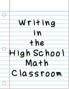 Writing in the High School Math Classroom by Teaching High School Math!