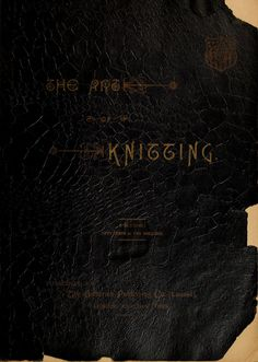 """""""The Art of Knitting"""" by: Butterick Publishing Company (1892) 