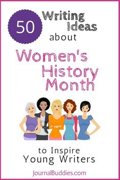 50 Women's History Month Writing Prompts for Students--In these new journal prompts, students will consider everything from the most influential women they know to their own perceptions about men and women.