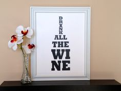 """Black and white wine bottle """"Drink All the Wine"""" fun digital art print poster."""