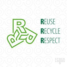 Reuse recycle respect