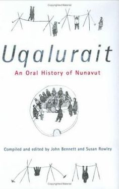Uqalurait, pointed snowdrifts formed by Arctic blizzards, 'would tell us which direction to go in, ' says elder Mariano Aupilarjuk. This oral history, guided by the traditional knowledge of Inuit elders from across Nunavut, also follows the uqalurait, with thousands of quotes from elders on a wide range of subjects. University Of Saskatchewan, Queen's University, John R, Oral History, Nonfiction, This Book, Knowledge, Author, Sayings