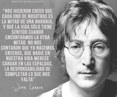 Jhon Lennon. Un genio. Enteros. Media naranja. Frases. Verdades.