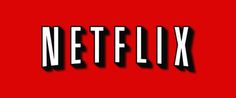 How To Get The Most Out Of Your Netflix Subscription