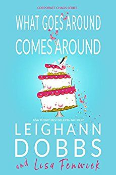 422 best chick lit romantic comedy womens fiction romance what goes around comes around corporate chaos series book 3 by dobbs fandeluxe Gallery
