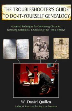 The Troubleshooter's Guide to Do-It-Yourself Genealogy by W. Daniel Quillen - A follow-up to Secrets of Tracing Your Ancestors introduces more advanced methods of researching one's genealogy, in a reference that shares new websites and explains investigative techniques for overcoming common obstacles.