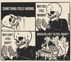 Mr Skeltal, Self Deprecating Humor, Dark Art Illustrations, Vent Art, Skeleton Art, Arte Obscura, Skull Art, Sad Quotes, Something To Do