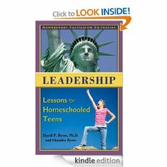 Leadership Lessons for Homeschooled Teens by David P. Byers. $5.63. 183 pages. Publisher: Mapletree Publishing Company (August 24, 2012)