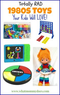 Totally rad toys from the 1980s that my kids would LOVE as well! I would get my daughter a Rainbow Brite if she wasn't $229! What?!?!