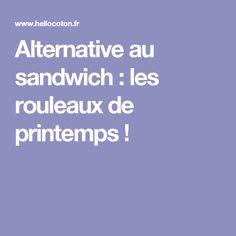 Alternative au sandwich : les rouleaux de printemps !