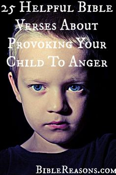 Do not exasperate your children! CLICK HERE to read 25 Bible Verses About Provoking Your Child To Anger for Christian parents!