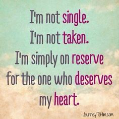48 Being Single Quotes and Sayings: I'm not single. I'm not taken. I'm simple on reserve for the one who deserves my heart. If you are not happy being single, … Happiness Quotes, Happy Quotes, Funny Quotes, Quotes Quotes, Happy Single Quotes, Single Quotes For Men, Nice Quotes For Girls, Valentines Quotes Funny Single, Being Single Quotes Funny