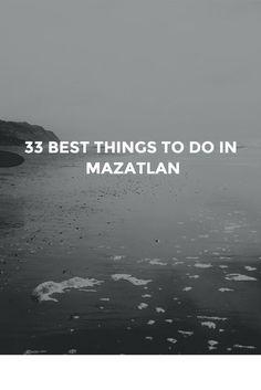 33 of the best things to do while visiting Mazatlan. #Mazatlan #Mexico