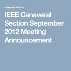 IEEE Canaveral Section September 2012  Meeting Announcement