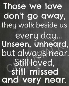 Wedding Memorial Sign - Those we love don't go away - Chalkboard sign - RIP Quote - Funeral Decor - Home Decor - Printable by ChalkTalkDesigns on Etsy https://www.etsy.com/listing/221922844/wedding-memorial-sign-those-we-love-dont