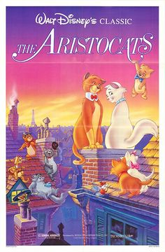 The Aristocats (1970): Oh everybody wants to be a cat... This movie might be my favorite disney movie.