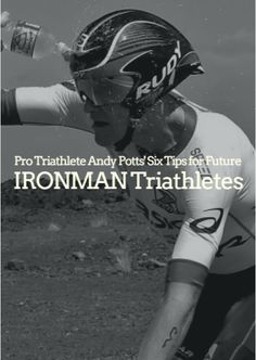Training for your first IRONMAN is no easy task—it requires the highest level of determination and dedication. One of the joys of being a professional triathlete is being able to pass on knowledge, coaching and experience that my team and I have accumulated over the years. Pro Triathlete Andy Potts' Six Tips for Future IRONMAN Triathletes http://www.active.com/triathlon/articles/pro-triathlete-andy-potts-six-tips-for-future-ironman-triathletes?cmp=17N-PB33-S14-T1-D3--1128