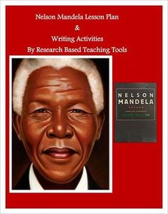 Nelson Mandela Lesson Plan & Creative Writing Activities based on the book by Kadir Nelson. A hero to the South African People!