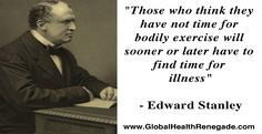 Get moving for a healthier you. There are a range of exercises anyone can do whether it be free or paid, indoors or outdoors. www.GlobalHealthRenegade.com #exercises #quoteoftheday