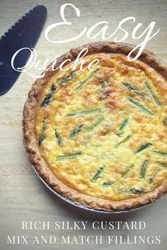 Easy quiche recipe with a rich custard and mix and match fillings—put anything you like!