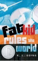 Fat Kid Rules the World by KL Going. For this and other summer reading titles visit thelosc.org.