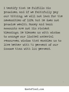 Tithing Quote; The Lord's Richest Blessings-April 2011 General Conference, Elder Carl B. Pratt