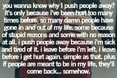 Exactly how I am going to be from now on... I won't be hurt anymore because I won't give people the opportunity too.. This sucks!!
