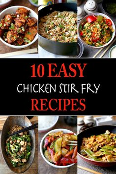 The Best, Quickest & Easiest Chicken Stir Fry Recipes for those busy days when you barely have time to cook but still want plenty of flavor on your plate!