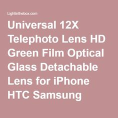 Universal 12X Telephoto Lens HD Green Film Optical Glass Detachable Lens for iPhone HTC Samsung Sony (Assorted Colors) 3274864 2016 – $11.99
