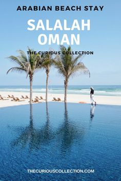 Oman Part 2: Arabian Beach Stay in Salalah   The Curious Collection