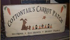 Hey, I found this really awesome Etsy listing at https://www.etsy.com/listing/120325720/cottontails-carrot-patch-primitive-sign