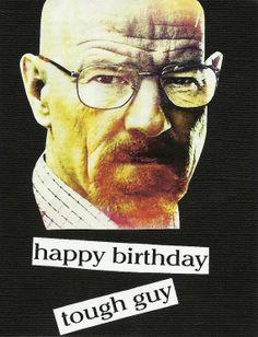 breaking bad happy birthday | Breaking Bad Birthday Card - Happy Birthday Tough Guy - Mr. White