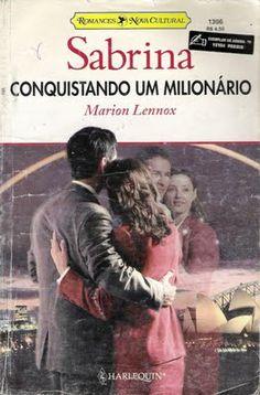 Meus Romances Blog: Conquistando Um Milionário - Marion Lennox - Sabri...