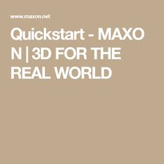 Quickstart-MAXON | 3D FOR THE REAL WORLD