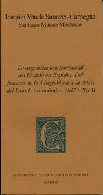 Varela Suanzes-Carpegna, Joaquín. La organización territorial del Estado en España. Fundación Coloquio Jurídico Europeo, 2013.