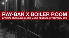 Ray-Ban x Boiler Room 03 // Treasure Island Music Festival After Party 2013. In October 2013 Ray-Ban and Boiler Room teamed up for a Treasur...