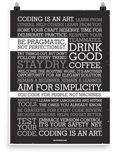 Coding is an Art. This poster is a constant reminder of this timeless truth. Hang it where you can see it... Museum-quality poster. Thick, durable, matte perfec