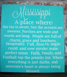 While I'm currently on a trip in Chicago, IL I realize how wonderful Mississippi is. Southern Pride, Southern Sayings, Southern Girls, Southern Belle, Southern Charm, Southern Living, Sign Quotes, Me Quotes, Qoutes