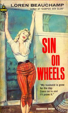 """What I'd like to find is Ms. Beauchamp's earlier masterpiece, """"Campus Sex Club.""""  (Excuse me, but who reads an *abridged edition* of a book called """"Sin on Wheels""""?)"""